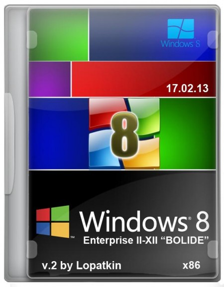 "Windows 8 Enterprise x86 II-XIII ""BOLIDE"" 2 by Lopatkin"
