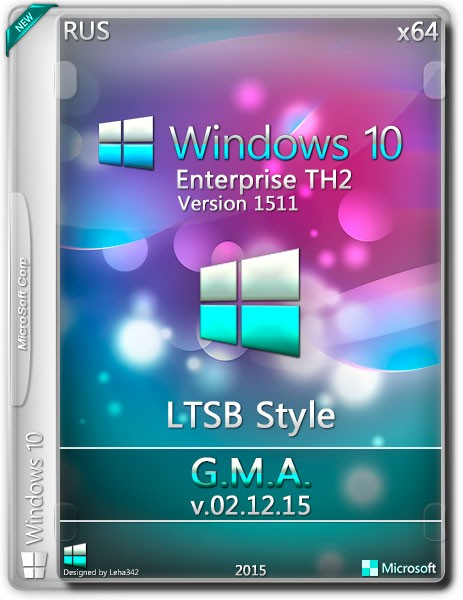 Windows 10 Enterprise TH2 x64 LTSB Style G.M.A. v.02.12.15